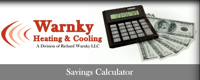 Savings Calculator - Warnky Heating & Cooling - A Division of Richard Warnky LLC